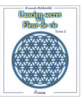 Livre - L'ancien secret de la Fleur de Vie (Tome 2)