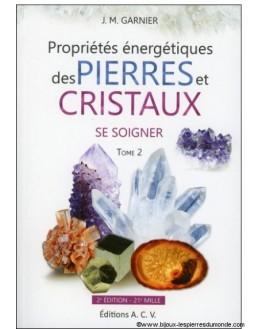 Livre - Propriétés énergétiques des pierres et des cristaux T.2
